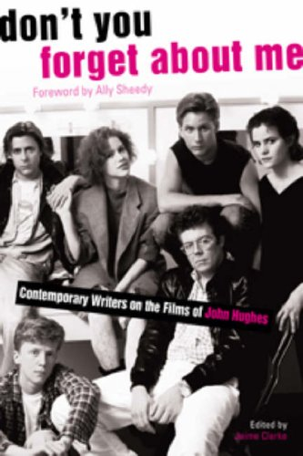 Don't You Forget about Me Contemporary Writers on the Films of John Hughes  2007 edition cover