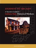 Journeys to the Past A Traveler's Guide to Indiana State Historical Markers N/A edition cover