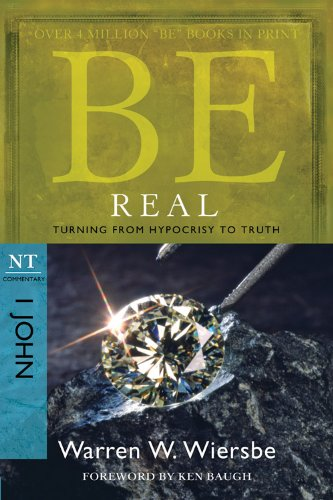 Be Real (1 John) Turning from Hypocrisy to Truth N/A edition cover