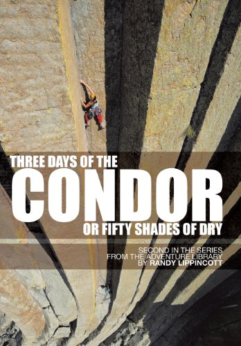 Three Days of the Condor or Fifty Shades of Dry Second in the Series from the Adventure Library  2013 9781490714448 Front Cover