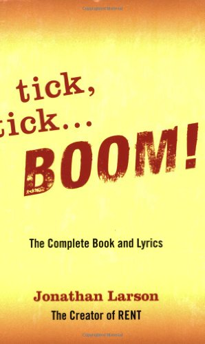 Tick, Tick... Boom! The Complete Book and Lyrics  2008 edition cover