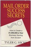 Mail-Order Success Secrets : How to Create a $1,000,000-a-Year Business Starting from Scratch Reprint 9781559581448 Front Cover