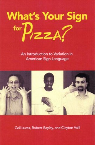 What's Your Sign for Pizza? An Introduction to Variation in American Sign Language  2003 edition cover