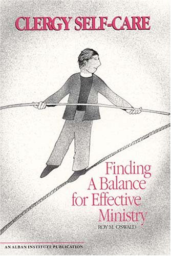 Clergy Self-Care Finding a Balance for Effective Ministry N/A edition cover