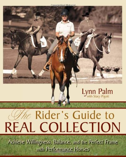 Rider's Guide to Real Collection Achieve Willingness, Balance, and the Perfect Frame with Performance Horses  2010 edition cover