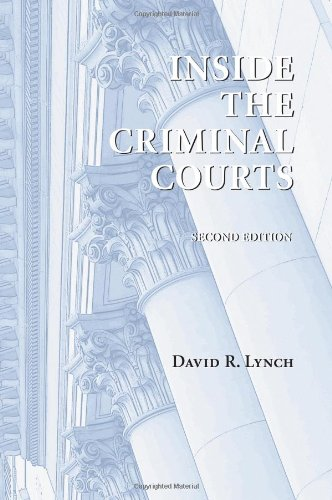 Inside the Criminal Courts 2nd 2009 9781594607448 Front Cover
