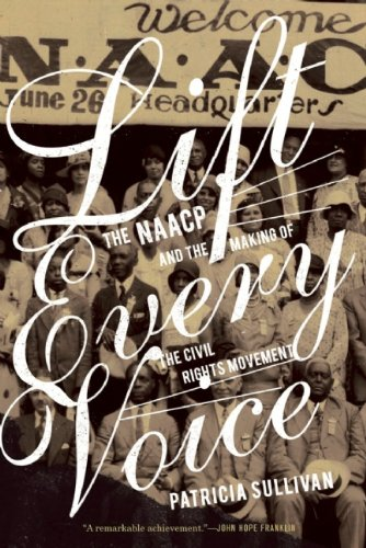 Lift Every Voice The NAACP and the Making of the Civil Rights Movement  2010 edition cover