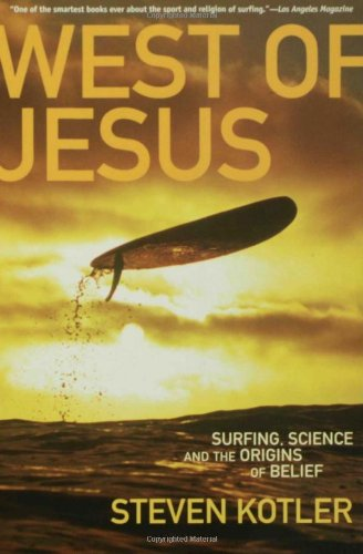 West of Jesus Surfing, Science, and the Origins of Belief N/A edition cover