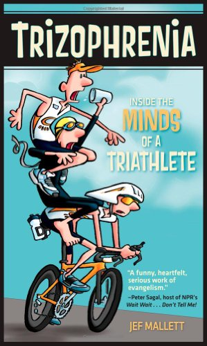 Trizophrenia Inside the Minds of a Triathlete  2009 9781934030448 Front Cover