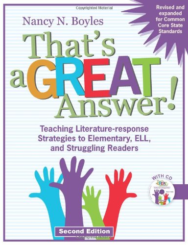 That's a GREAT Answer! Teaching Literature-Response Strategies to Elementary, ELL, and Struggling Readers 2nd 2011 edition cover