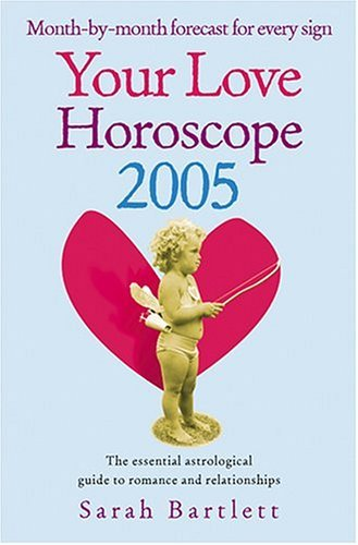 Your Love Horoscope 2005: Your Essential Astrological Guide To Romance and Relationships  2004 9780007183449 Front Cover