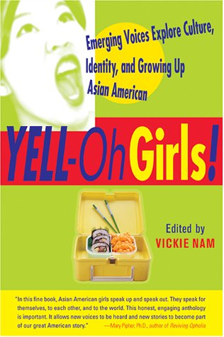 Yell-Oh Girls! Emerging Voices Explore Culture, Identity, and Growing up Asian American  2001 9780060959449 Front Cover