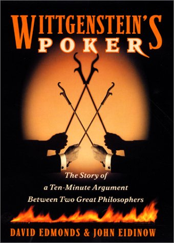 Wittgenstein's Poker The Story of a Ten-Minute Argument Between Two Great Philosophers  2001 edition cover