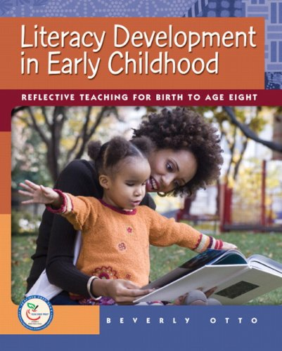 Literacy Development in Early Childhood Reflective Teaching for Birth to Age Eight  2008 9780131721449 Front Cover