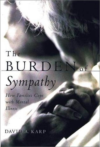Burden of Sympathy How Families Cope with Mental Illness  2002 edition cover