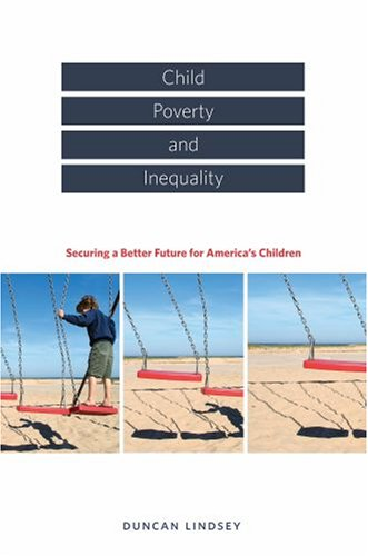 Child Poverty and Inequality Securing a Better Future for America's Children  2007 edition cover