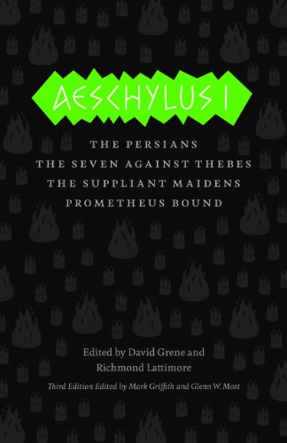 Aeschylus I The Persians, the Seven Against Thebes, the Suppliant Maidens, Prometheus Bound 3rd 2013 edition cover