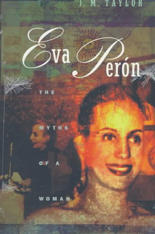 Eva Peron The Myths of a Woman N/A 9780226791449 Front Cover
