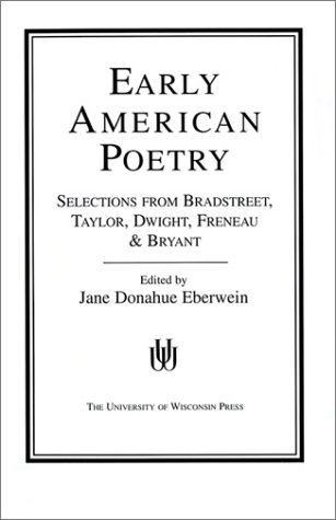 Early American Poetry Selections from Bradstreet, Taylor, Dwight, Freneau, and Bryant  1978 edition cover