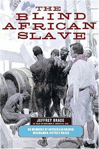Blind African Slave Memoirs of Boyrereau Brinch, Nicknamed Jeffrey Brace  2004 edition cover