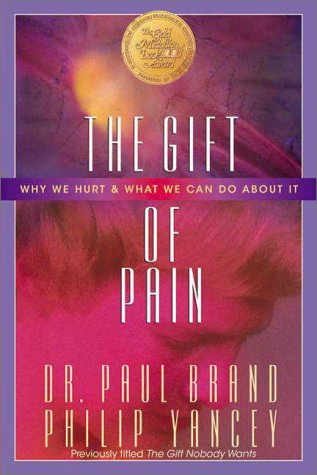 Gift of Pain Why We Hurt and What We Can Do about It  1997 edition cover