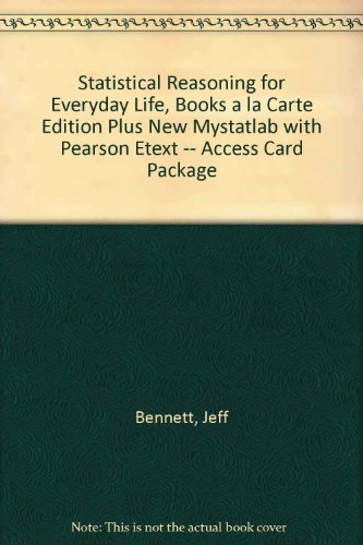 Statistical Reasoning for Everyday Life, Books a la Carte Edition Plus MyStatLab with Pearson Etext  4th 2014 edition cover