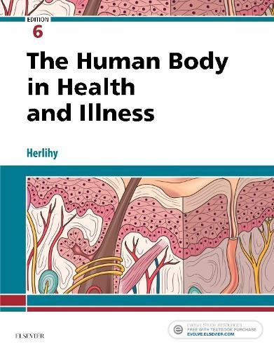 Human Body in Health and Illness  6th 2018 9780323498449 Front Cover