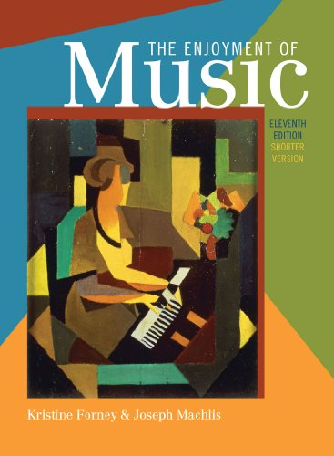 Enjoyment of Music An Introduction to Perceptive Listening 11th 2010 edition cover