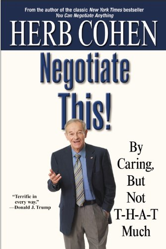 Negotiate This! By Caring, but Not T-H-A-T Much  2006 edition cover