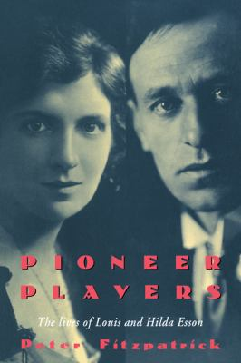 Pioneer Players The Lives of Louis and Hilda Esson N/A 9780521456449 Front Cover