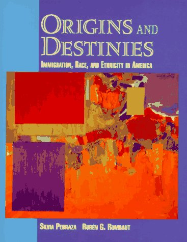 Origins and Destinies Immigration, Race, and Ethnicity in America  1996 9780534214449 Front Cover