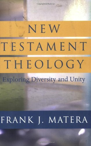 New Testament Theology Exploring Diversity and Unity  2007 edition cover