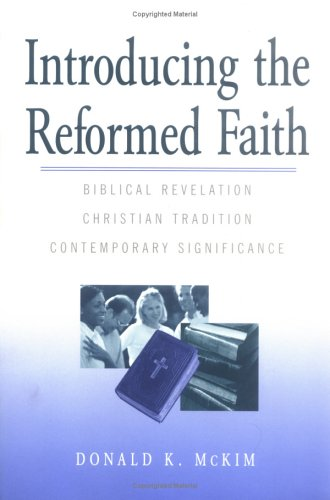 Introducing the Reformed Faith Biblical Revelation, Christian Tradition, Contemporary Significance  2001 edition cover