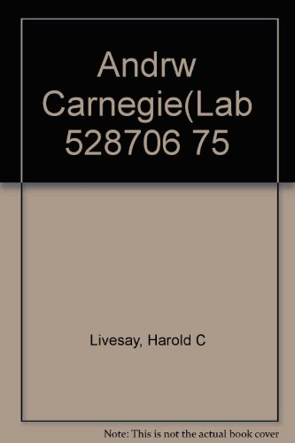 Andrew Carnegie and the Rise of Big Business 1st 1997 edition cover
