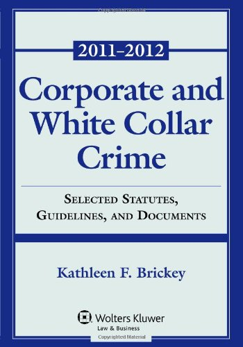 Corporate and White Collar Crime Select Cases, Statutory Supplement and Documents 2011-2012 5th 2011 edition cover