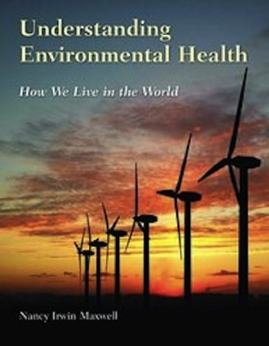 Understanding Environmental Health How We Live in the World  2009 9780763793449 Front Cover
