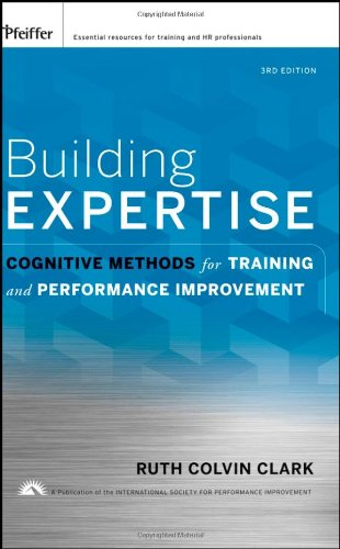 Building Expertise Cognitive Methods for Training and Performance Improvement 3rd 2008 9780787988449 Front Cover
