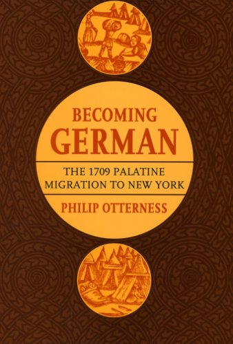 Becoming German The 1709 Palatine Migration to New York  2007 edition cover