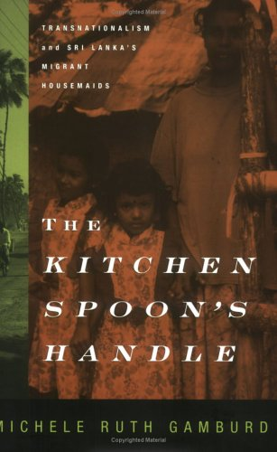 Kitchen Spoon's Handle Transnationalism and Sri Lanka's Migrant Housemaids  2000 edition cover