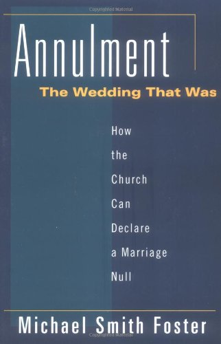 Annulment How the Church Can Declare a Marriage Null: the Wedding That Was  1999 edition cover