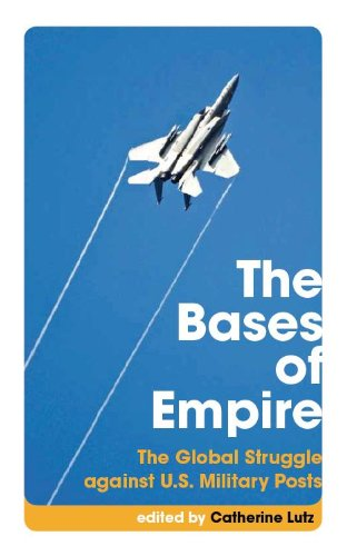Bases of Empire The Global Struggle Against U. S. Military Posts  2008 edition cover