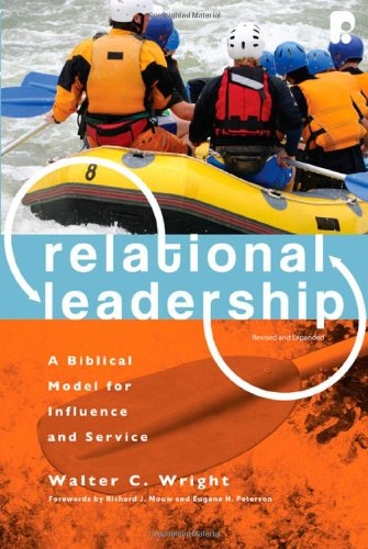 Relational Leadership A Biblical Model for Influence and Service 2nd (Revised) edition cover