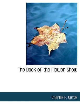 Book of the Flower Show N/A 9781113629449 Front Cover
