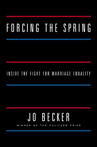 Forcing the Spring Inside the Fight for Marriage Equality  2014 edition cover