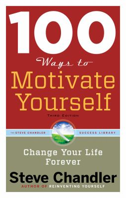 100 Ways to Motivate Yourself Change Your Life Forever 3rd 2013 edition cover