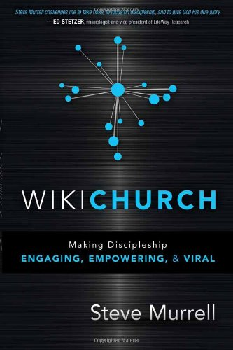 WikiChurch Making Discipleship Engaging, Empowering, and Viral  2011 edition cover