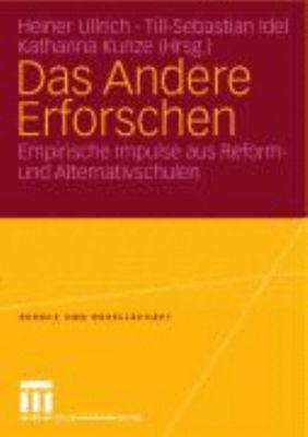 Das Andere Erforschen: Empirische Impulse Aus Reform- Und Alternativschulen  2004 9783810038449 Front Cover