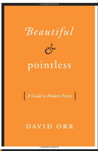 Beautiful and Pointless A Guide to Modern Poetry  2011 edition cover