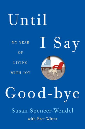 Until I Say Good-Bye My Year of Living with Joy  2013 edition cover