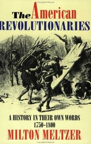American Revolutionaries A History in Their Own Words, 1750-1800 N/A edition cover